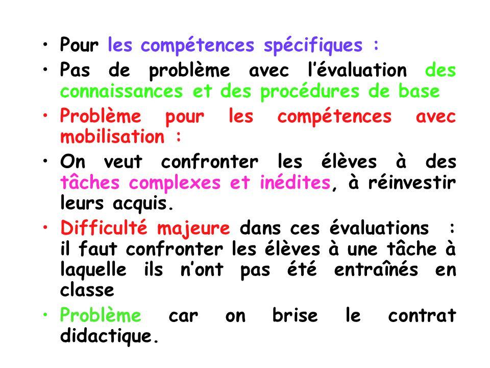 Pour les compétences spécifiques : Pas de problème avec lévaluation des connaissances et des procédures de base Problème pour les compétences avec mob