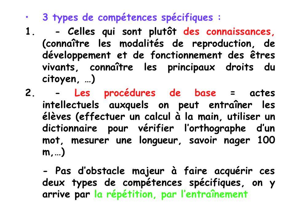 3 types de compétences spécifiques : 1.- Celles qui sont plutôt des connaissances, (connaître les modalités de reproduction, de développement et de fo