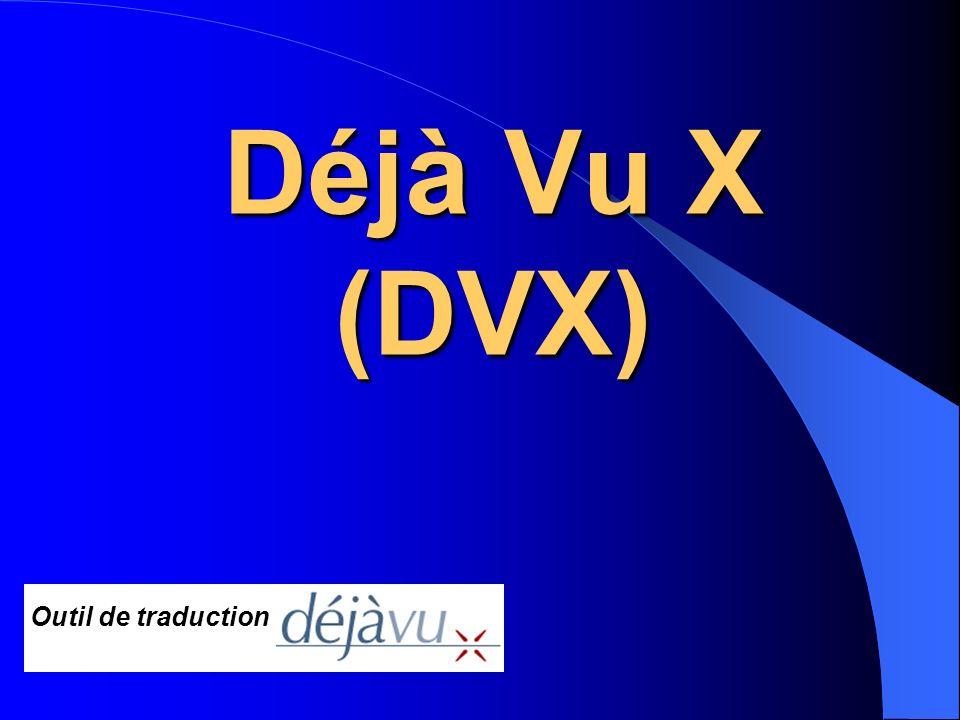 DVX : prétraduction automatique 1 clic sur Traduction, 1 clic sur Prétraduire