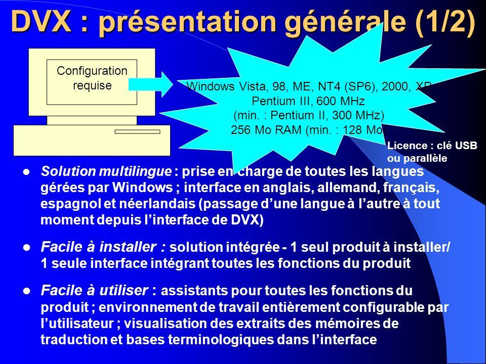 Offres de mise à jour Standard > Professional > Workgroup DVX : présentation générale (2/2) DVX Standard DVX Professional DVX Workgroup Solution déclinée en 3 versions (même produit dont les fonctions sont accessibles ou inaccessibles en fonction de la licence achetée) : Monoposte Toutes les fonctions de DVX, hors certaines fonctions avancées Monoposte Fonctions avancées Réseau Fonctions avancées + puissants outils de gestion de projet Mises à jour gratuites de la version actuelle du produit (v7.0.284 ) : téléchargement sur le site atril.com