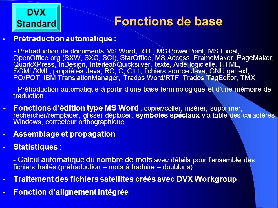 Fonctions de base Fonctions de base Prétraduction automatique : - Prétraduction de documents MS Word, RTF, MS PowerPoint, MS Excel, OpenOffice.org (SX