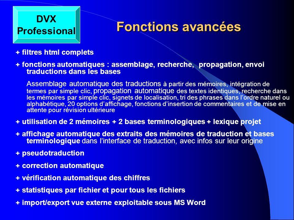 Fonctions avancées Fonctions avancées DVX Professional + filtres html complets + fonctions automatiques : assemblage, recherche, propagation, envoi tr