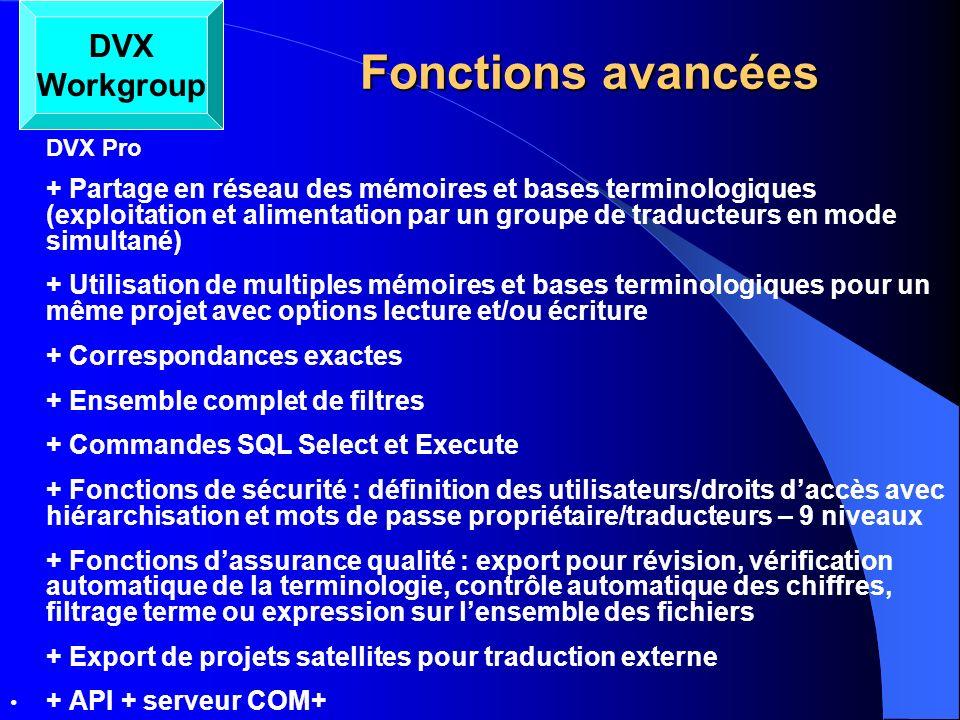 Fonctions avancées Fonctions avancées DVX Pro + Partage en réseau des mémoires et bases terminologiques (exploitation et alimentation par un groupe de