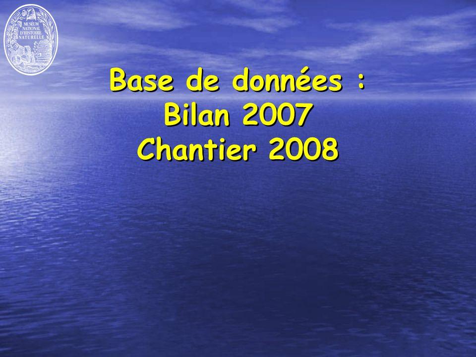 Base de données : Bilan 2007 Chantier 2008
