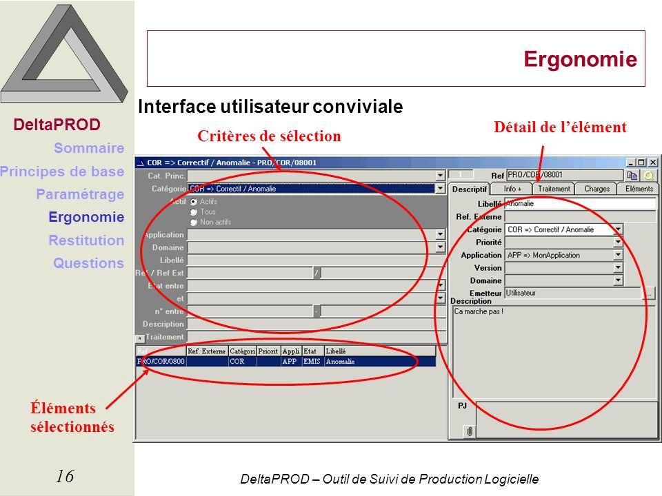 DeltaPROD – Outil de Suivi de Production Logicielle 16 Ergonomie Interface utilisateur conviviale Critères de sélection Éléments sélectionnés Détail d