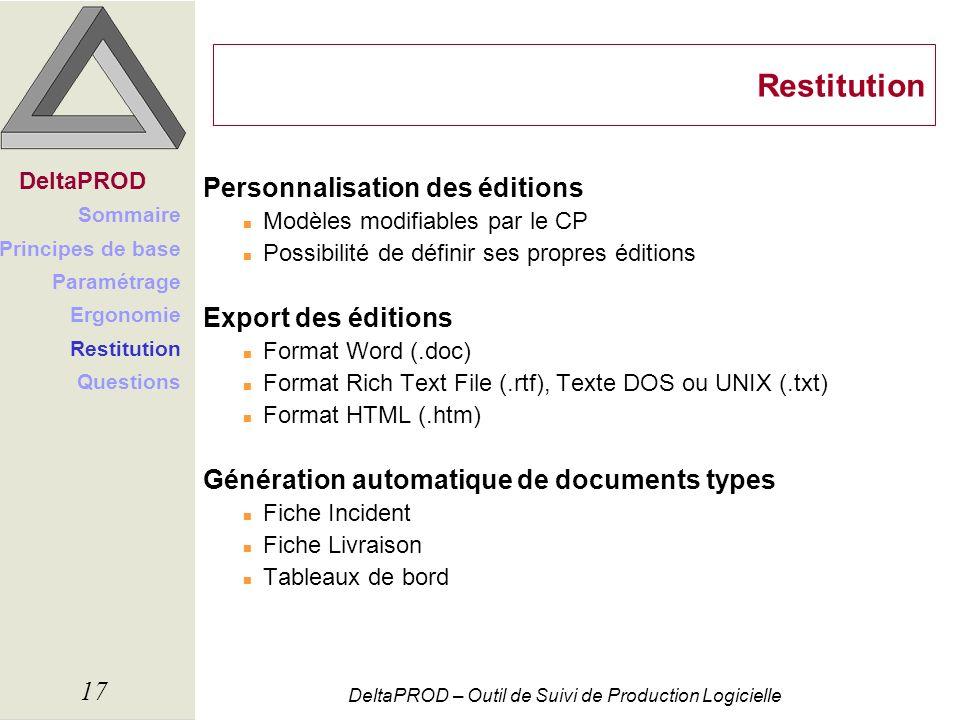 DeltaPROD – Outil de Suivi de Production Logicielle 17 Restitution Personnalisation des éditions n Modèles modifiables par le CP n Possibilité de défi