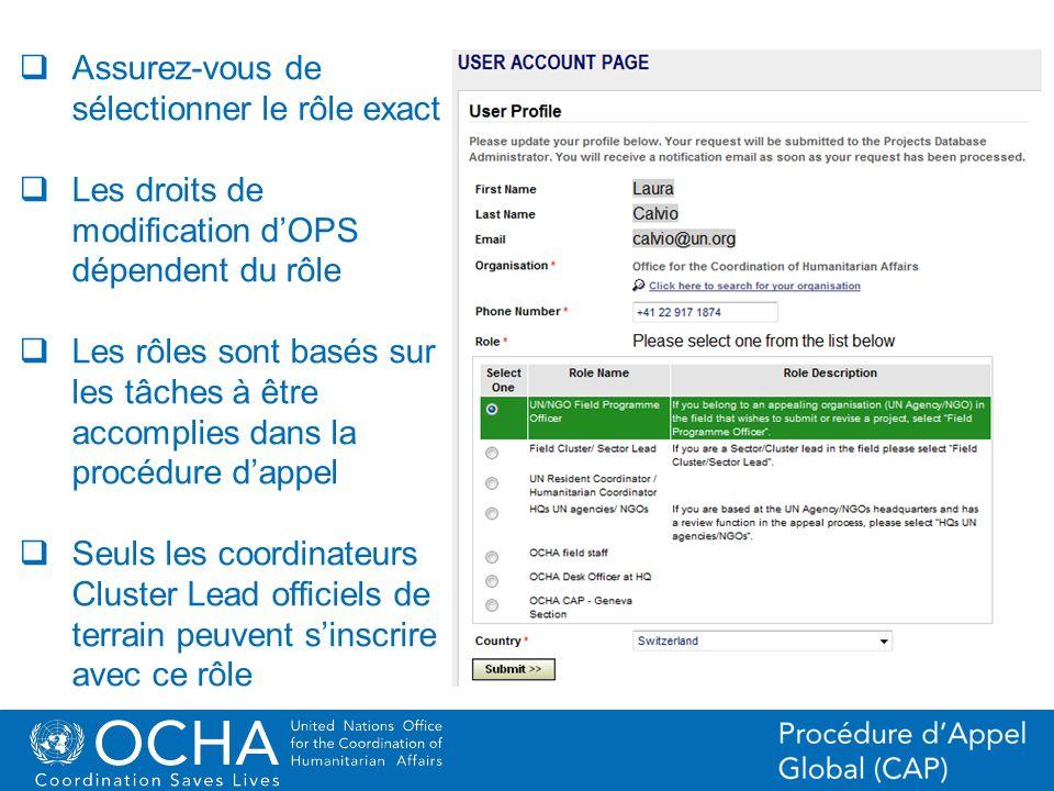 12Office for the Coordination of Humanitarian Affairs (OCHA) CAP (Consolidated Appeal Process) Section Assurez-vous de sélectionner le rôle exact Les
