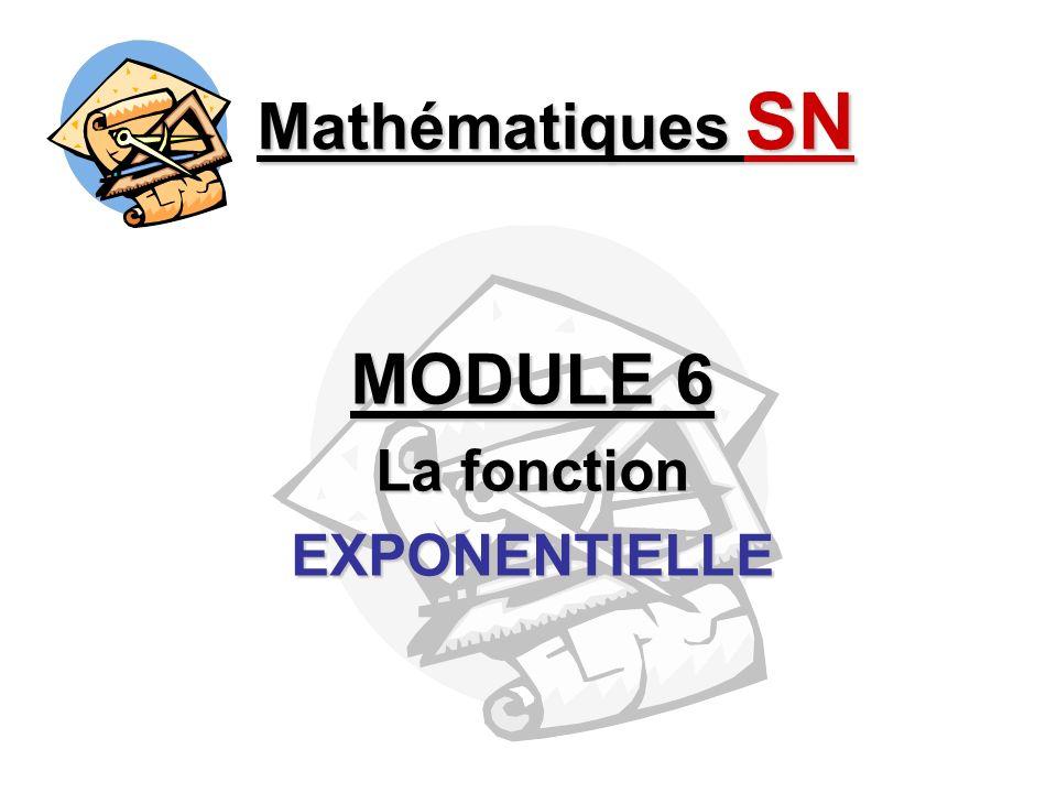 Mathématiques SN MODULE 6 La fonction EXPONENTIELLE