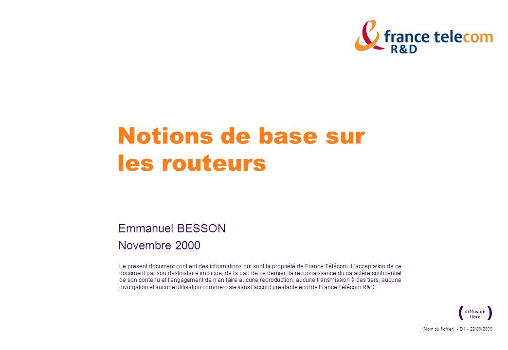 La communication de ce document est soumise à autorisation de France Télécom R&D (Nom du fichier) - D12 - 22/09/2000 France Télécom R&D Configuration initiale è Procédure d installation automatique : ‡ connexion à un routeur existant via un lien LAN ou WAN ‡ le routeur existant agit comme un serveur : soit de démarrage (Bootstrap Protocol BOOTP) soit de résolution d adresse inversée (RARP) – configuré pour aider le nouveau routeur à acquérir son adresse IP ‡ le routeur existant connaît l adresse de l assistant (serveur TFTP) fournit un fichier de noms d hôtes à l adresse du nouveau routeur – sinon utilisation d un serveur de noms (DNS) téléchargement du fichier de configuration