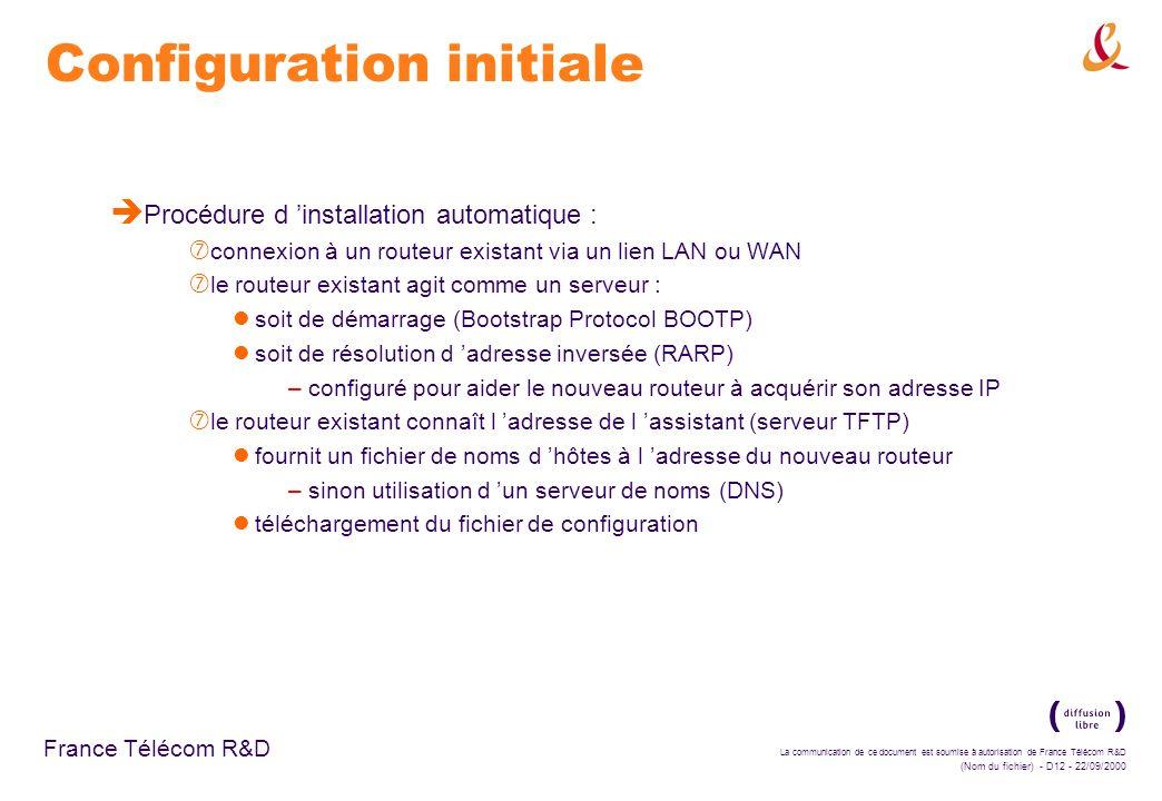 La communication de ce document est soumise à autorisation de France Télécom R&D (Nom du fichier) - D12 - 22/09/2000 France Télécom R&D Configuration