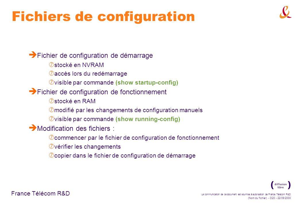 La communication de ce document est soumise à autorisation de France Télécom R&D (Nom du fichier) - D20 - 22/09/2000 France Télécom R&D Fichiers de co
