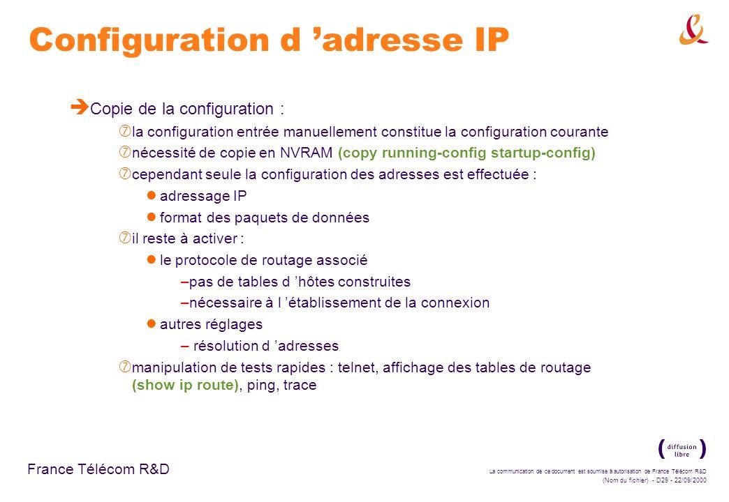 La communication de ce document est soumise à autorisation de France Télécom R&D (Nom du fichier) - D29 - 22/09/2000 France Télécom R&D Configuration