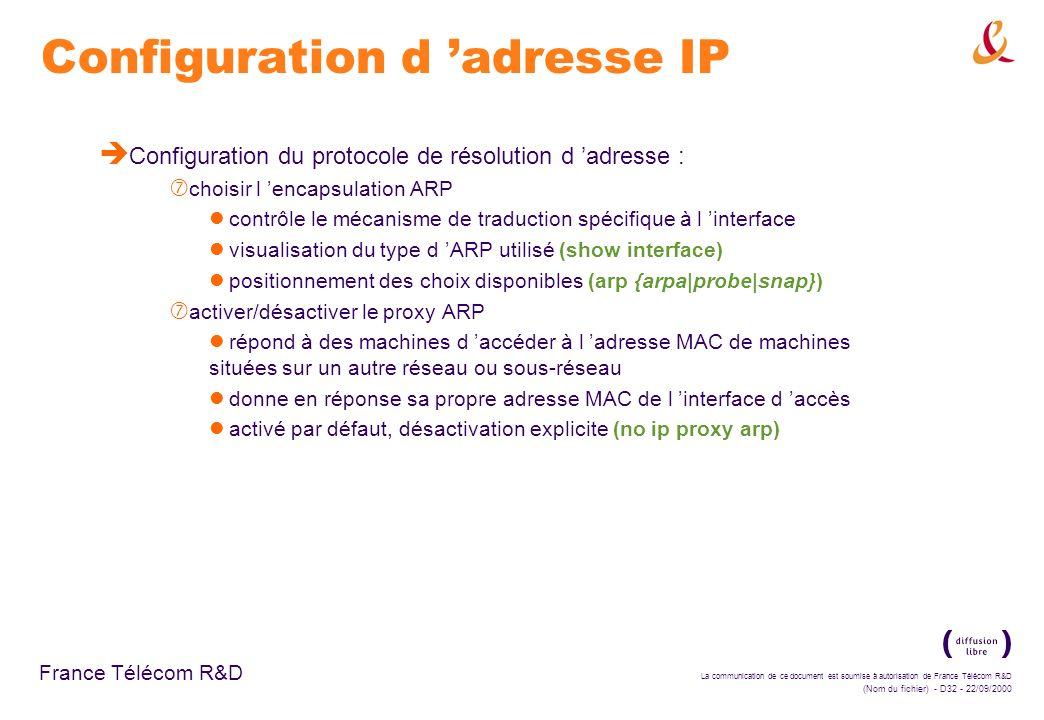 La communication de ce document est soumise à autorisation de France Télécom R&D (Nom du fichier) - D32 - 22/09/2000 France Télécom R&D Configuration
