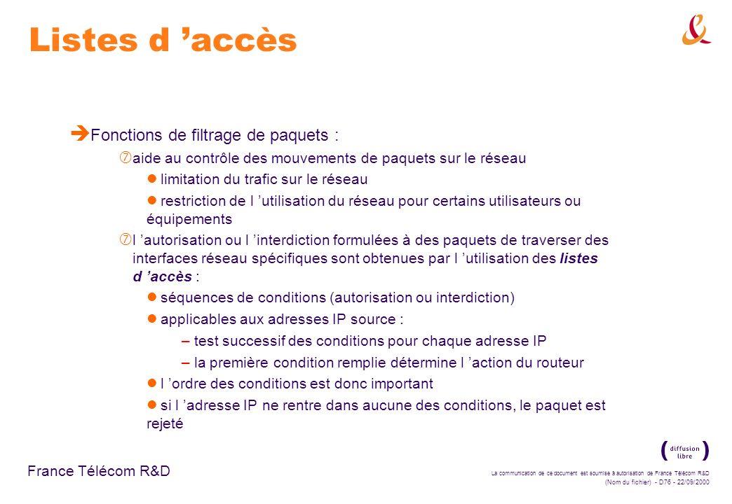 La communication de ce document est soumise à autorisation de France Télécom R&D (Nom du fichier) - D76 - 22/09/2000 France Télécom R&D Listes d accès