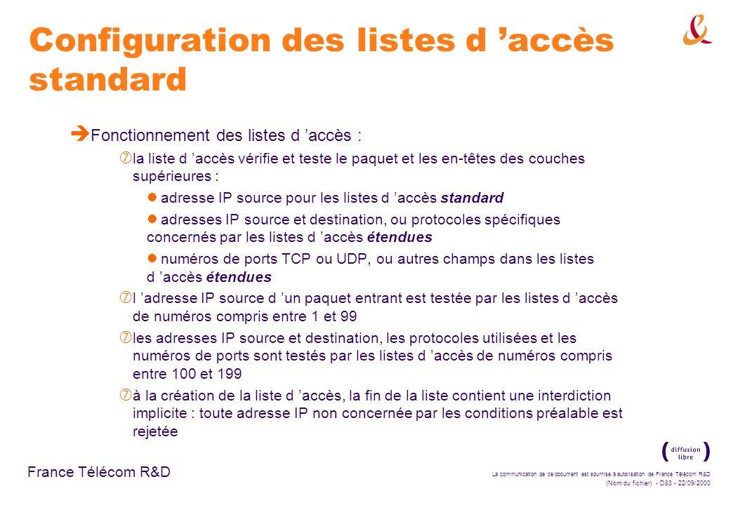 La communication de ce document est soumise à autorisation de France Télécom R&D (Nom du fichier) - D83 - 22/09/2000 France Télécom R&D Configuration