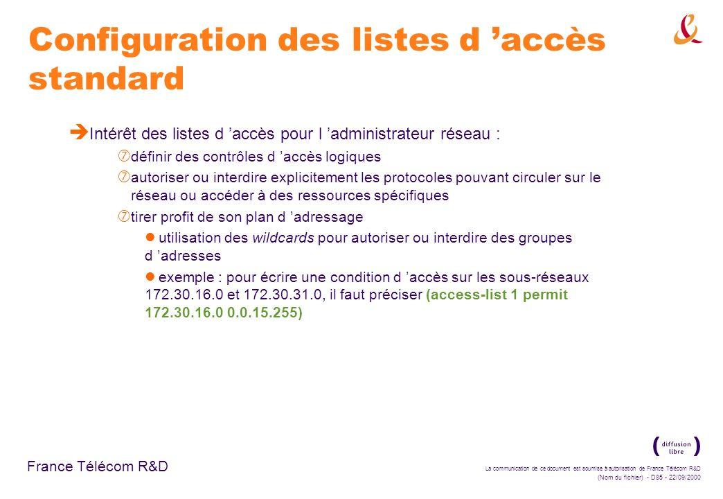 La communication de ce document est soumise à autorisation de France Télécom R&D (Nom du fichier) - D85 - 22/09/2000 France Télécom R&D Configuration