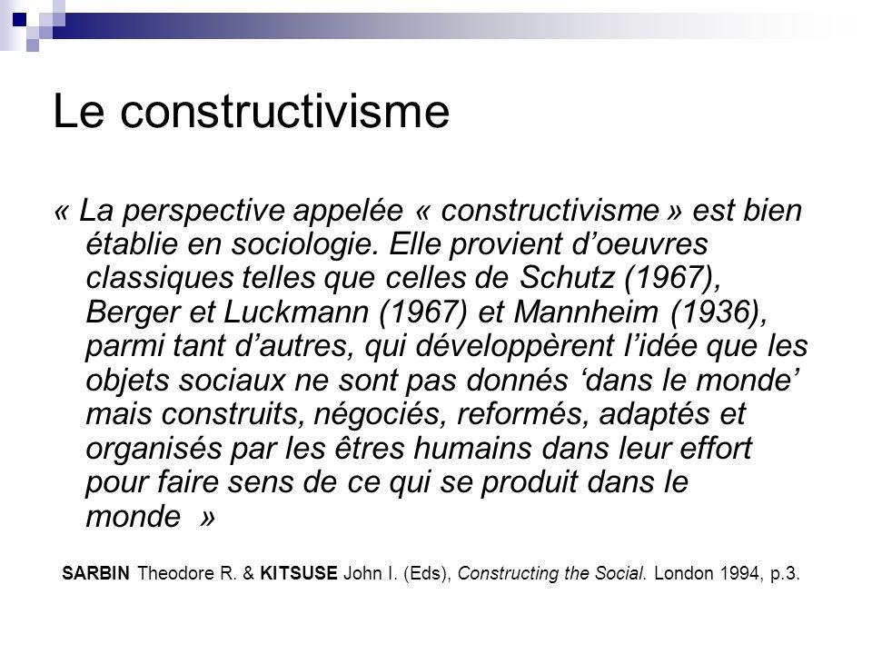 Le constructivisme « La perspective appelée « constructivisme » est bien établie en sociologie.