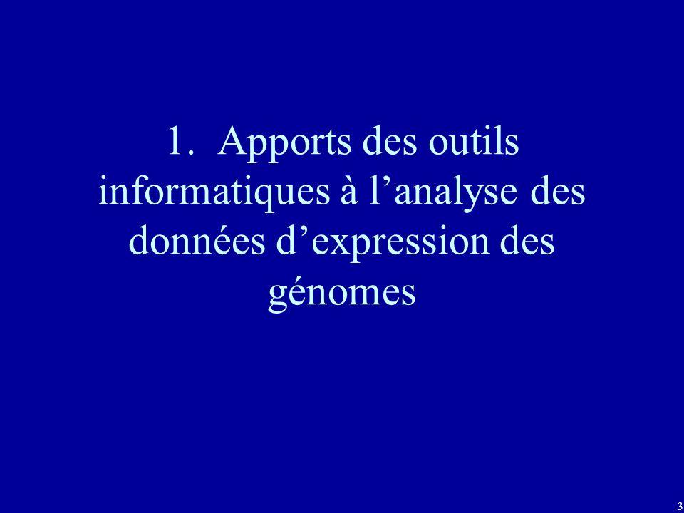 3 1. Apports des outils informatiques à lanalyse des données dexpression des génomes