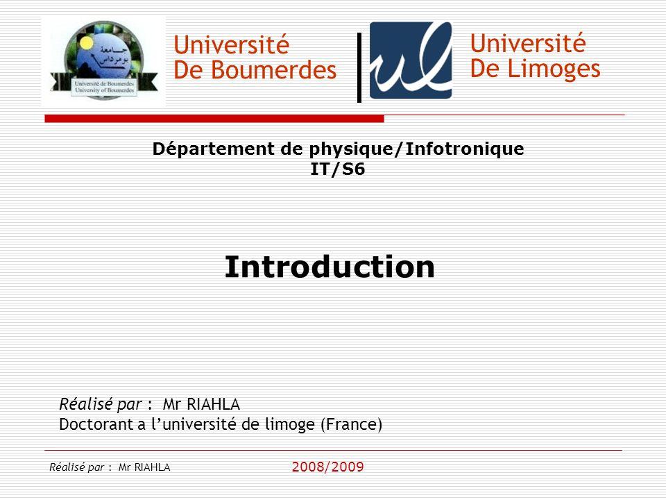 Université De Boumerdes Département de physique/Infotronique IT/S6 Messagerie électronique Réalisé par : Mr RIAHLA Doctorant a luniversité de limoge (France) 2008/2009 Université De Limoges Réalisé par : Mr RIAHLA