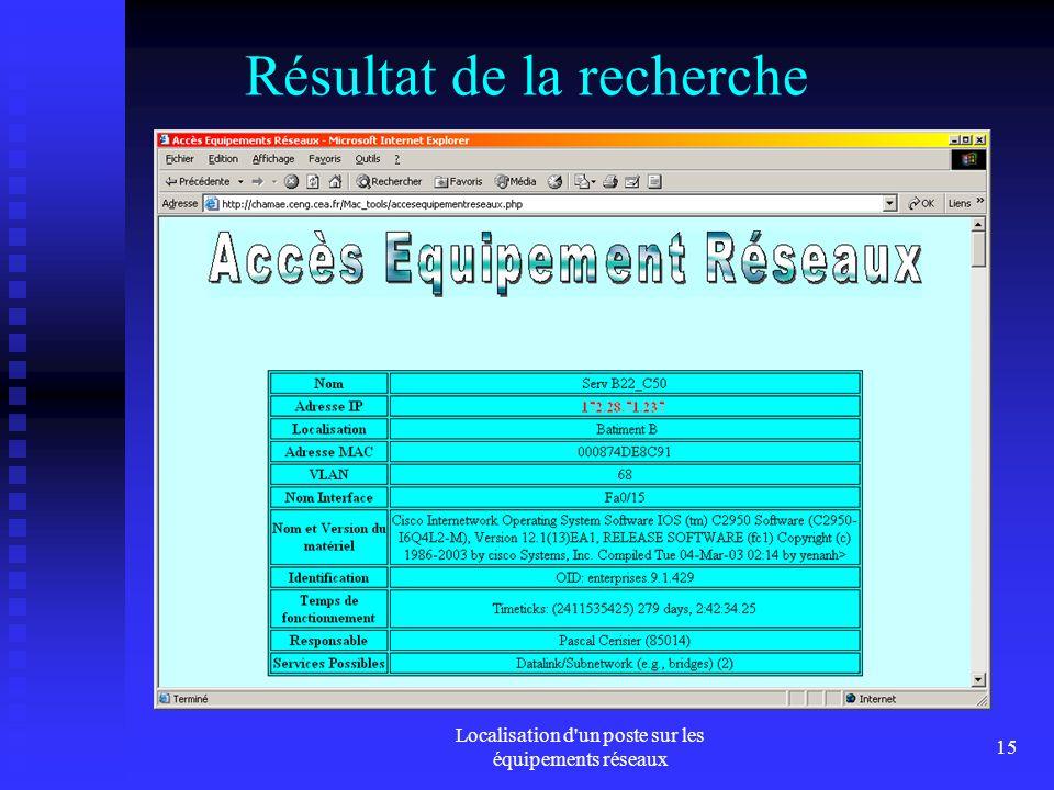 Localisation d un poste sur les équipements réseaux 15 Résultat de la recherche