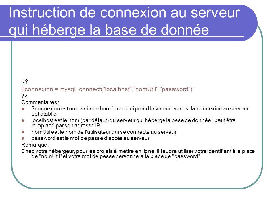 Instruction de connexion au serveur qui héberge la base de donnée <.