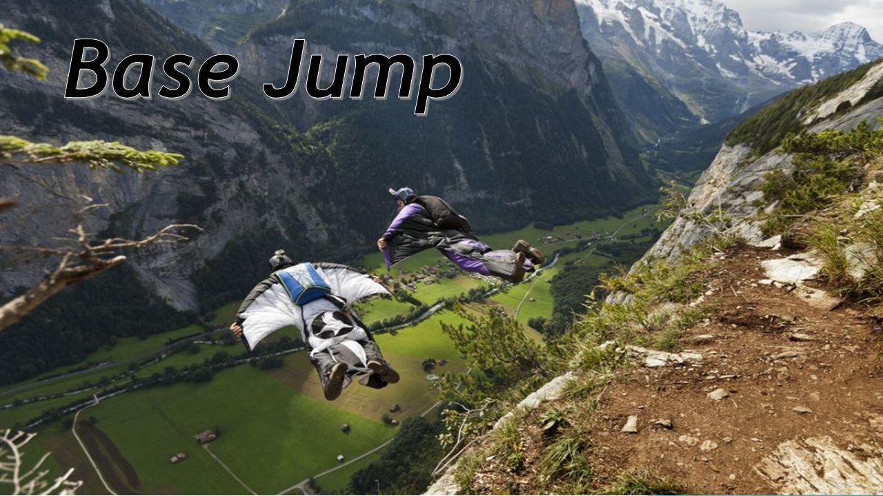 Le Base Jump, cest quoi.