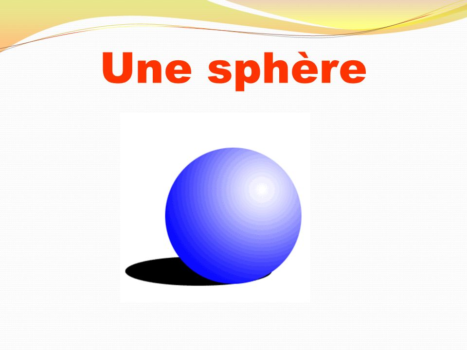 Une sphère