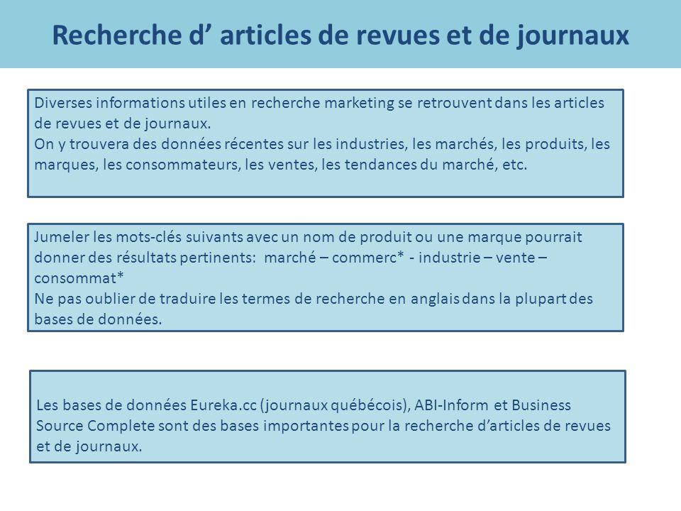 Recherche d articles de revues et de journaux Diverses informations utiles en recherche marketing se retrouvent dans les articles de revues et de journaux.