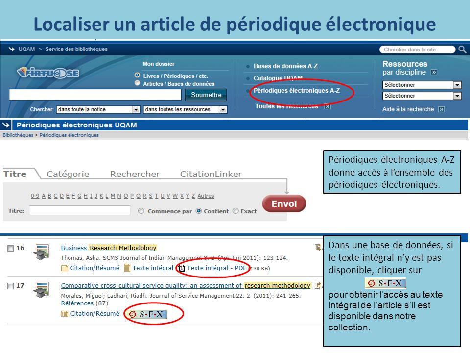 Localiser un article de périodique électronique Périodiques électroniques A-Z donne accès à lensemble des périodiques électroniques.