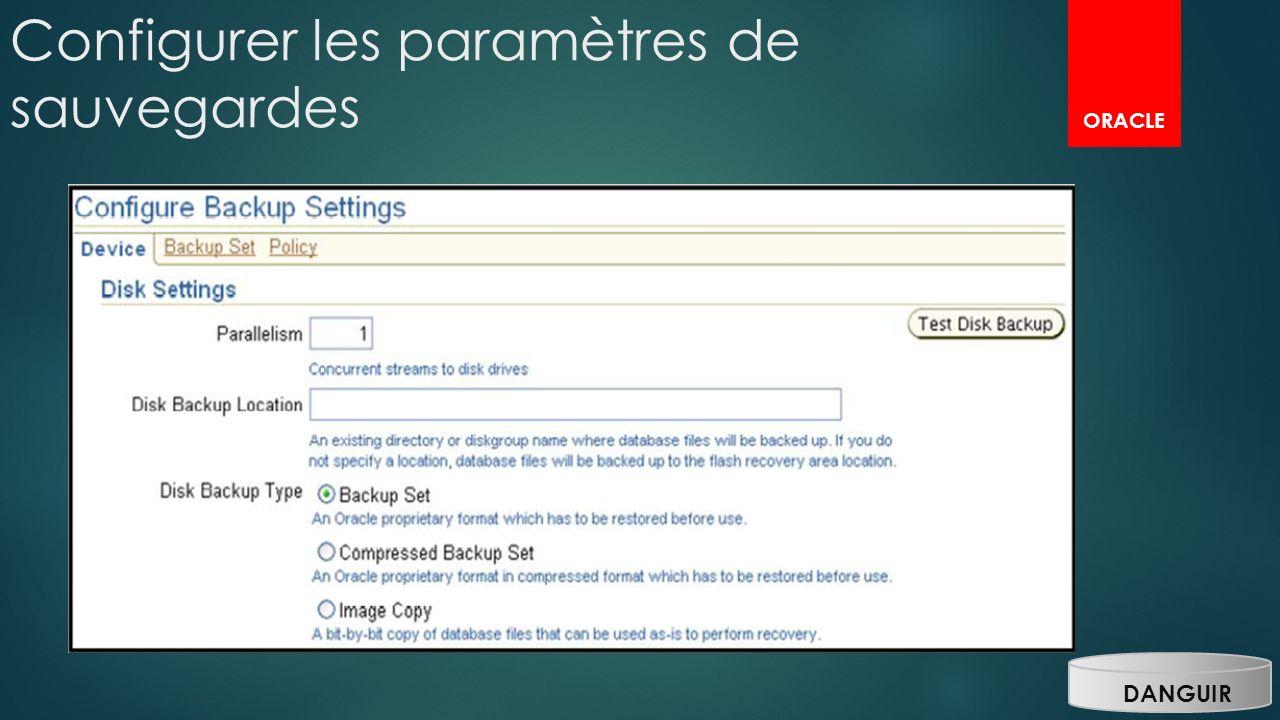 ORACLE DANGUIR Configurer les paramètres de sauvegardes