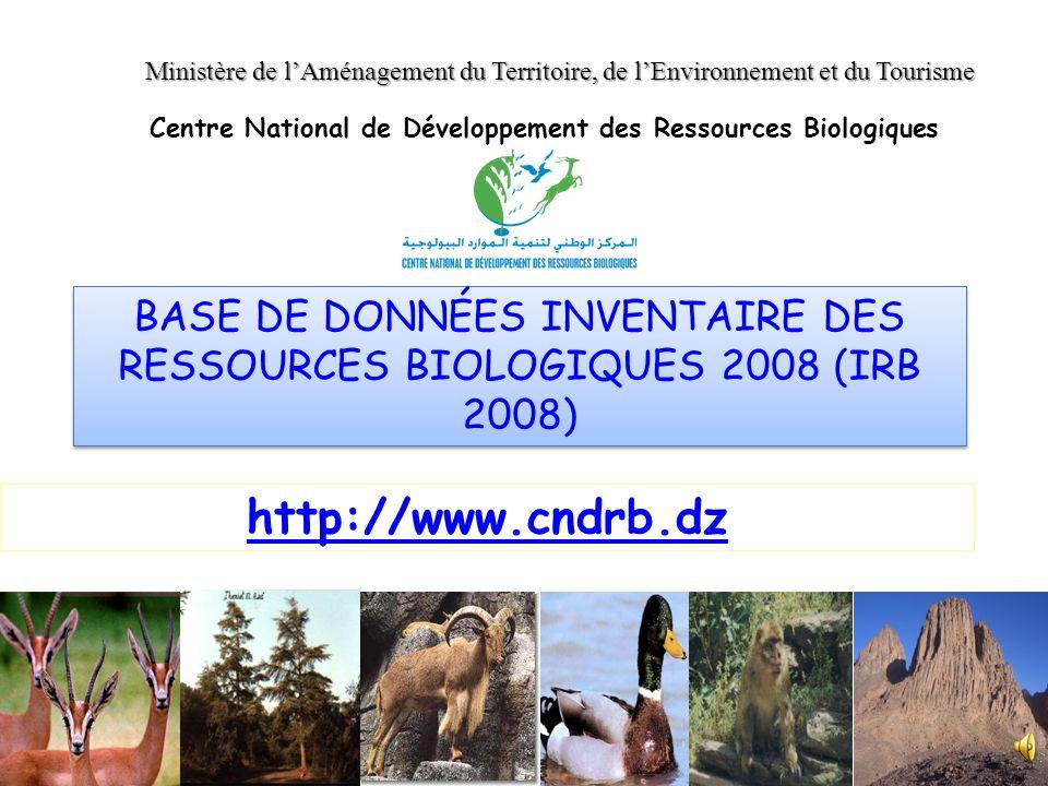 Centre National de Développement des Ressources Biologiques http://www.cndrb.dz Ministère de lAménagement du Territoire, de lEnvironnement et du Touri