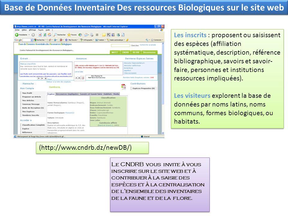 Base de Données Inventaire Des ressources Biologiques sur le site web Les inscrits : proposent ou saisissent des espèces (affiliation systématique, de
