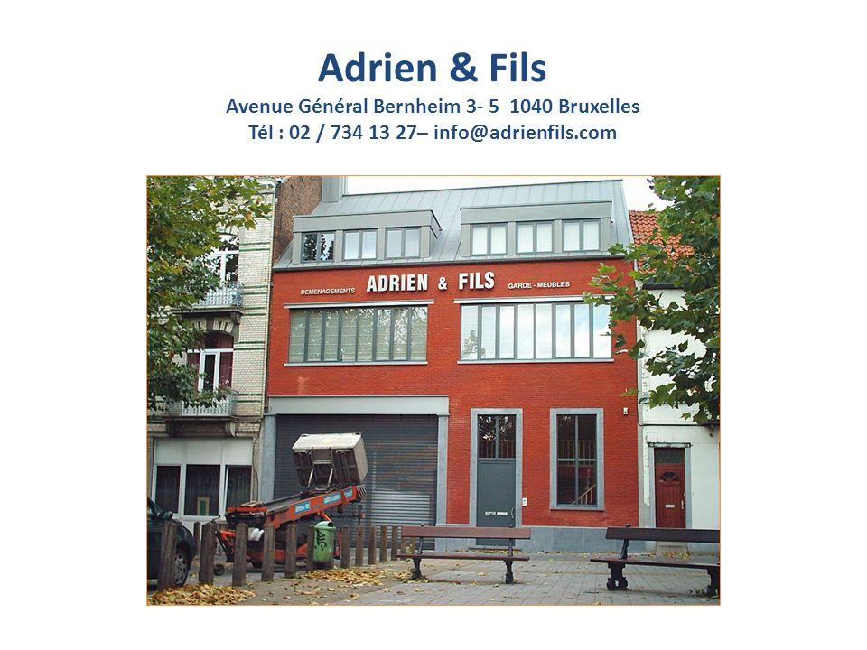 Adrien & Fils Avenue Général Bernheim 3- 5 1040 Bruxelles Tél : 02 / 734 13 27– info@adrienfils.com