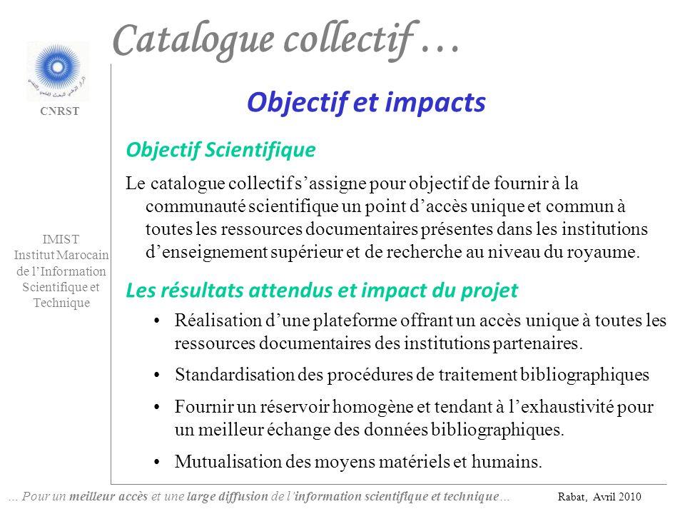 … Pour un meilleur accès et une large diffusion de linformation scientifique et technique… Rabat, Avril 2010 IMIST Institut Marocain de lInformation S