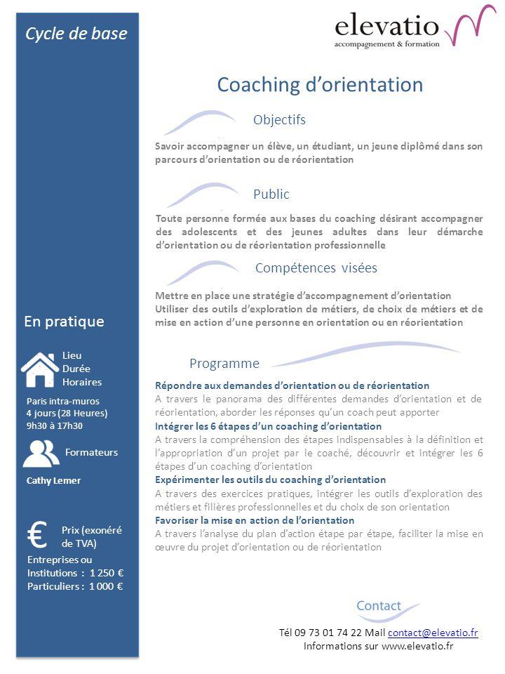 Cycle de base En pratique Objectifs Public Compétences visées Programme Répondre aux demandes dorientation ou de réorientation A travers le panorama d