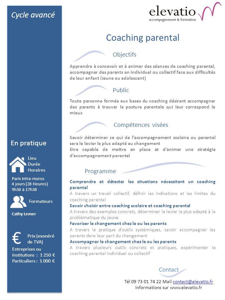 Cycle avancé En pratique Objectifs Public Compétences visées Programme Comprendre et détecter les situations nécessitant un coaching parental A traver