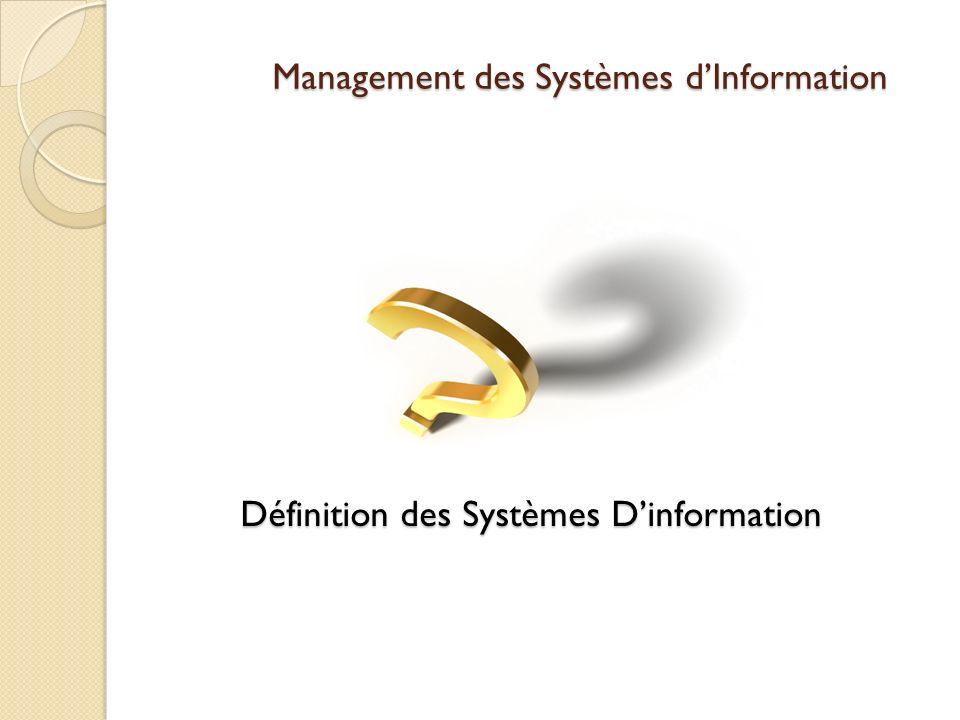 Définition des Systèmes Dinformation Management des Systèmes dInformation