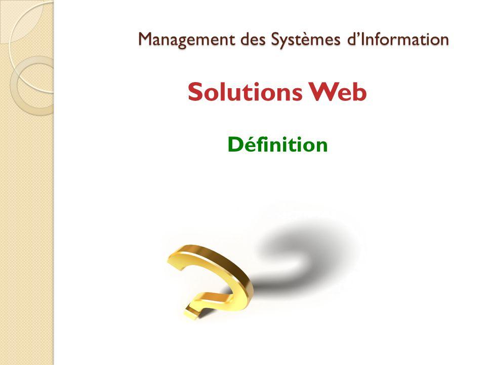 Management des Systèmes dInformation Solutions Web Définition