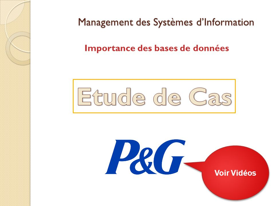 Management des Systèmes dInformation Importance des bases de données Voir Vidéos
