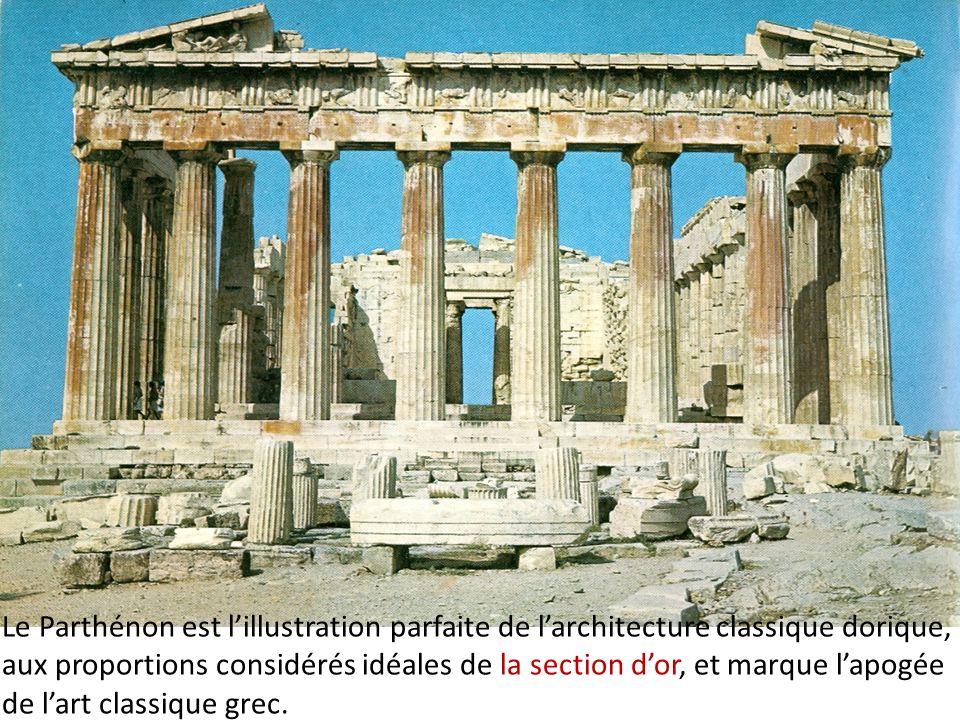 Le Parthénon est lillustration parfaite de larchitecture classique dorique, aux proportions considérés idéales de la section dor, et marque lapogée de