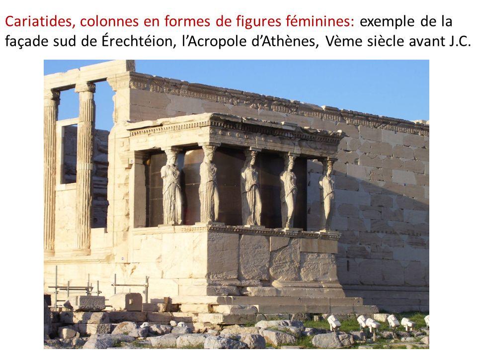 Cariatides, colonnes en formes de figures féminines: exemple de la façade sud de Érechtéion, lAcropole dAthènes, Vème siècle avant J.C.