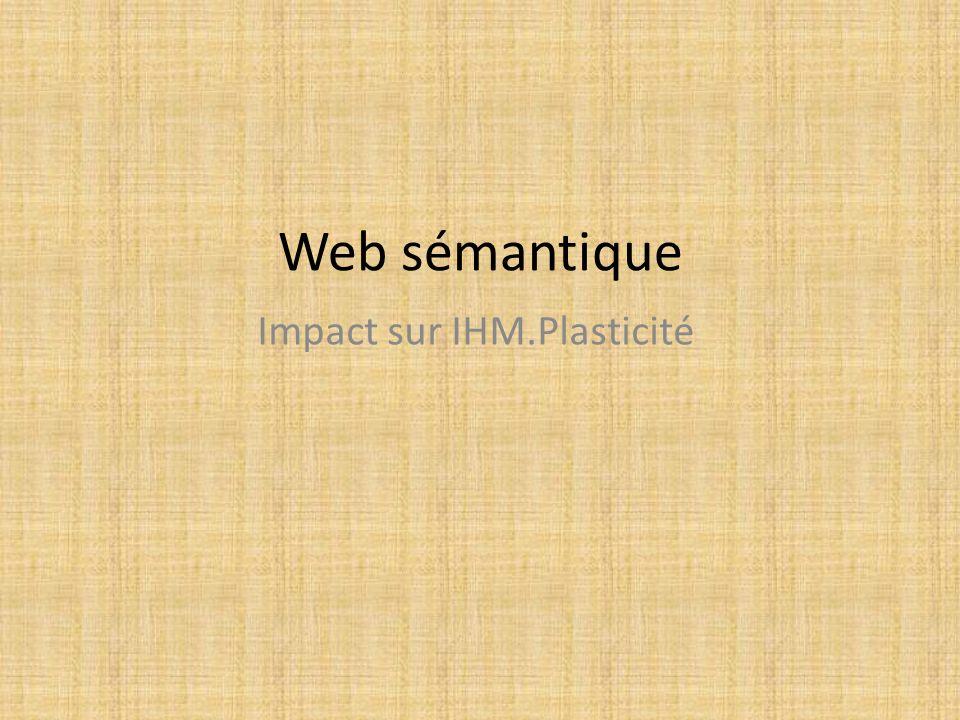 Web sémantique Impact sur IHM.Plasticité