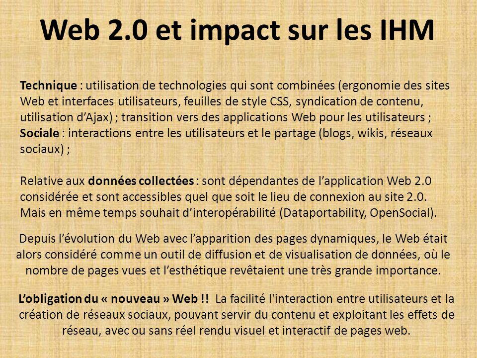 Web 2.0 et impact sur les IHM Technique : utilisation de technologies qui sont combinées (ergonomie des sites Web et interfaces utilisateurs, feuilles