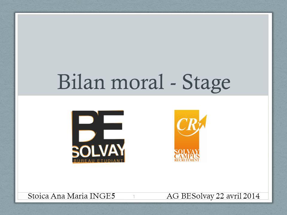 Bilan moral - Stage Stoica Ana Maria INGE5 1 AG BESolvay 22 avril 2014