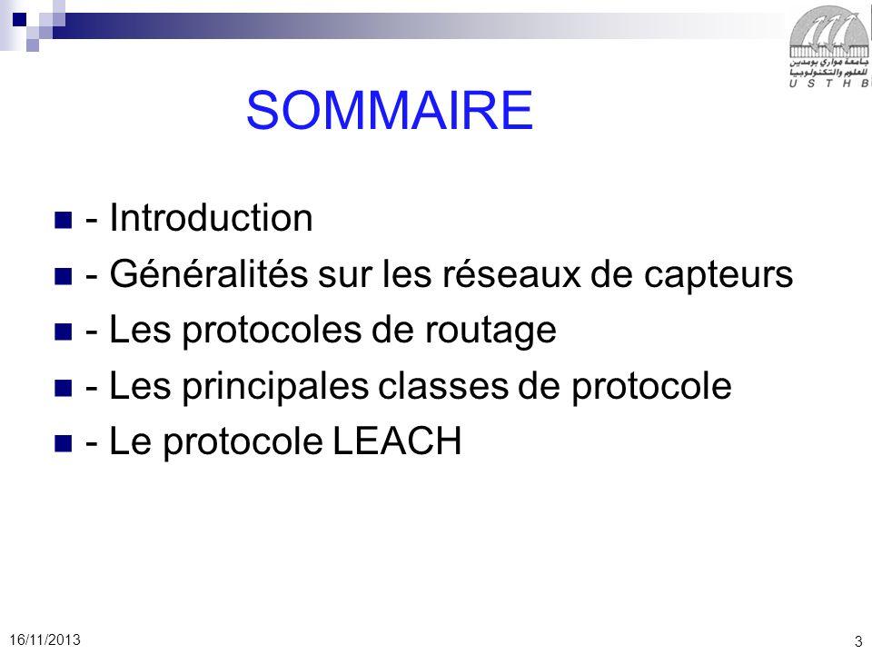 3 SOMMAIRE - Introduction - Généralités sur les réseaux de capteurs - Les protocoles de routage - Les principales classes de protocole - Le protocole