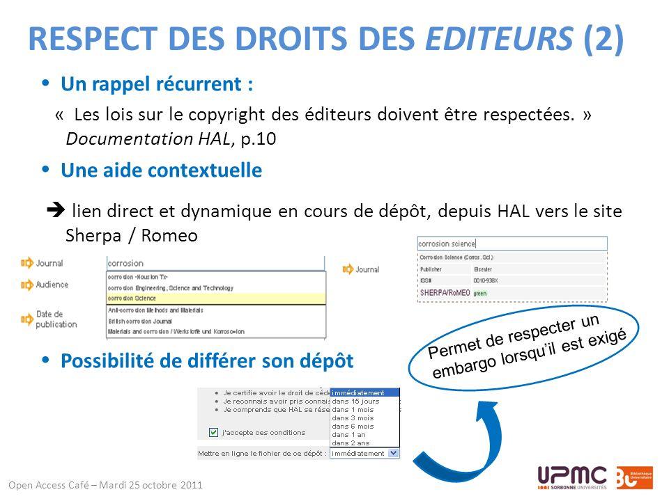 RESPECT DES DROITS DES EDITEURS (2) Un rappel récurrent : « Les lois sur le copyright des éditeurs doivent être respectées.