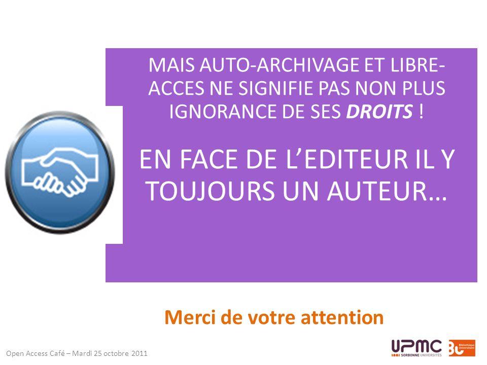 MAIS AUTO-ARCHIVAGE ET LIBRE- ACCES NE SIGNIFIE PAS NON PLUS IGNORANCE DE SES DROITS .