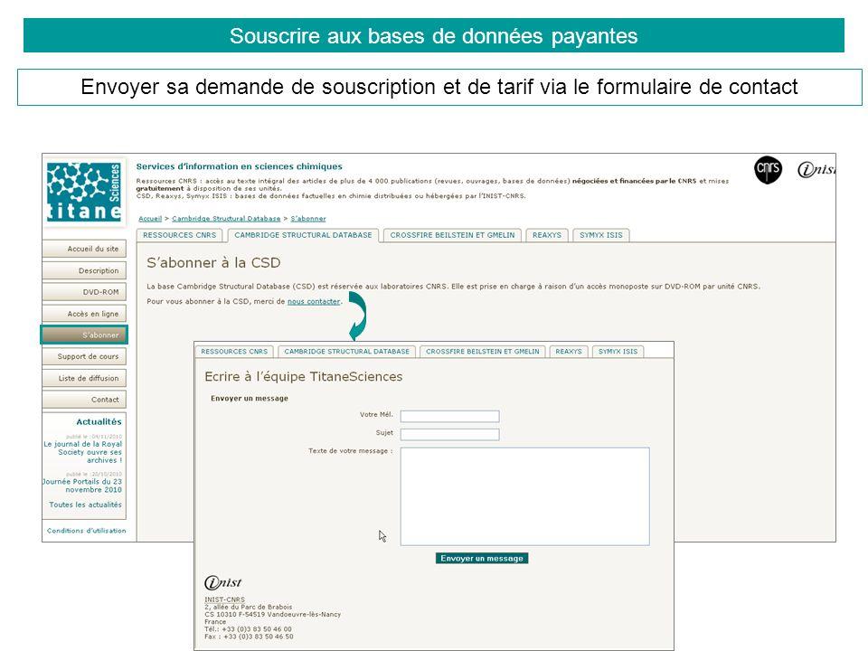 Souscrire aux bases de données payantes Envoyer sa demande de souscription et de tarif via le formulaire de contact