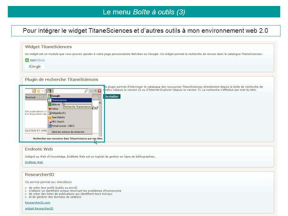Le menu Boîte à outils (3) Pour intégrer le widget TitaneSciences et dautres outils à mon environnement web 2.0