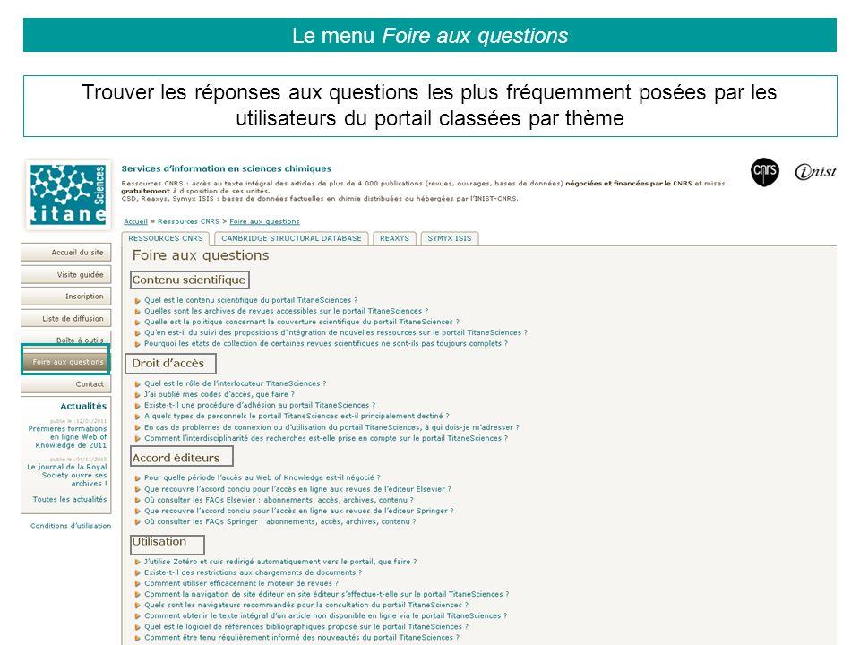 Le menu Foire aux questions Trouver les réponses aux questions les plus fréquemment posées par les utilisateurs du portail classées par thème